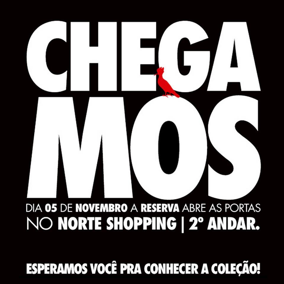 CHEGAMOS AO NORTE SHOPPING! – Família Reserva